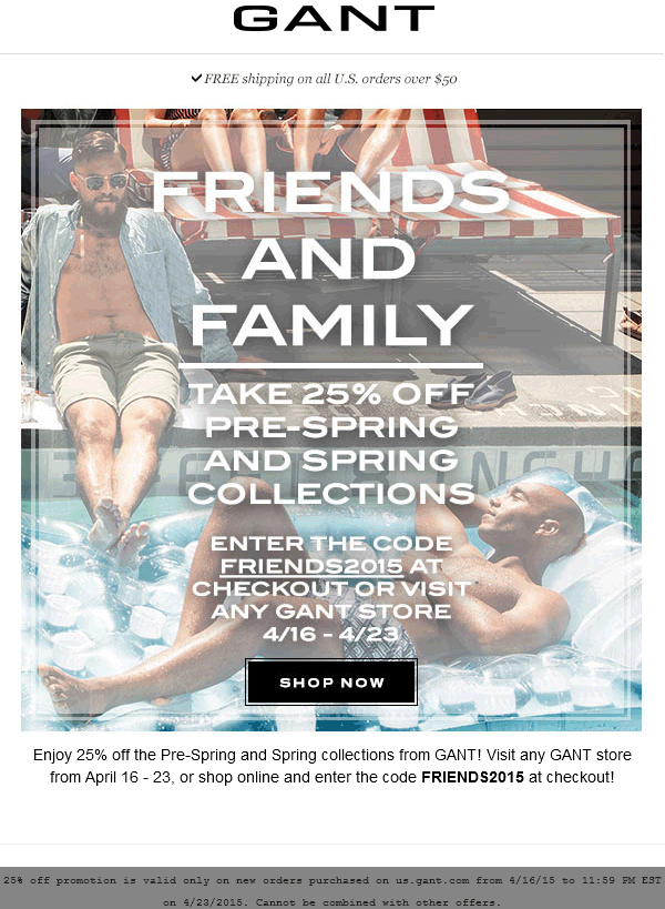Gant Coupon February 2019 25% off spring gear at Gant, or online via promo code FRIENDS2015