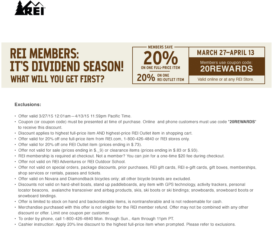 REI Coupon May 2018 20% off a single item at REI, or online via promo code 20REWARDS