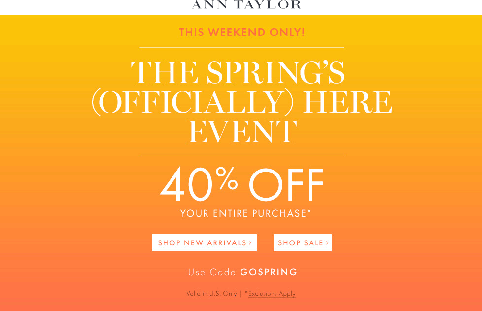 Ann Taylor Coupon April 2017 40% off everything at Ann Taylor, or online via promo code GOSPRING