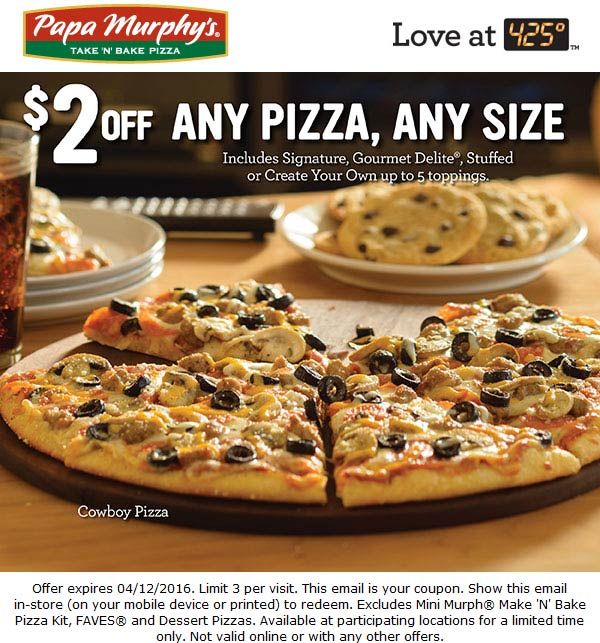 Papa Murphys Coupon June 2017 $2 off any pizza at Papa Murphys