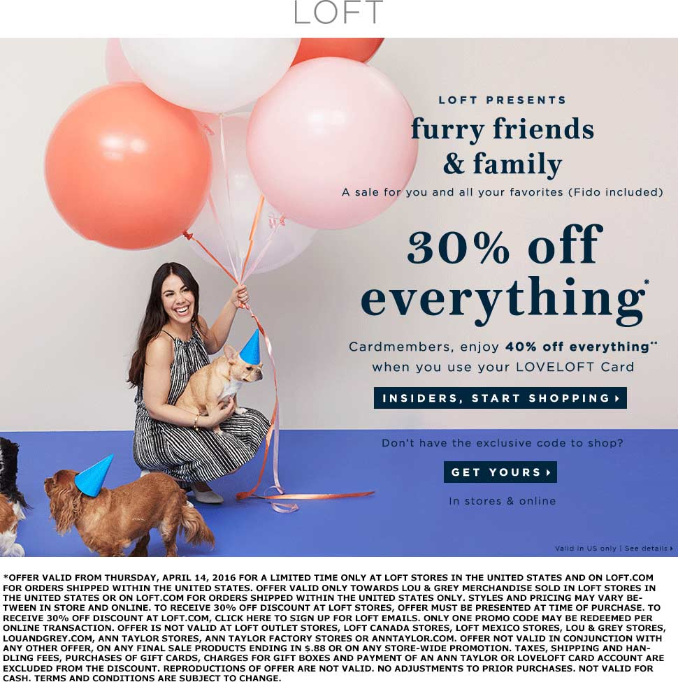 LOFT Coupon May 2017 30% off everything at LOFT, or online via promo code WOOF