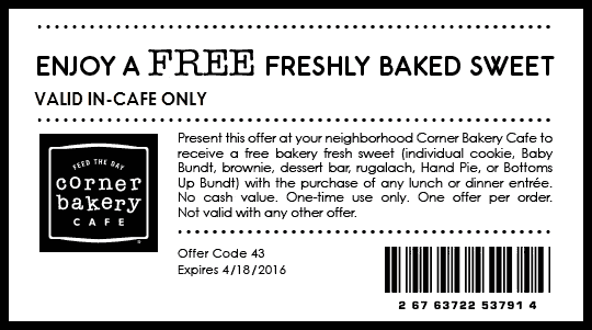 Corner Bakery Cafe Coupon March 2017 Free pastry with your meal at Corner Bakery Cafe