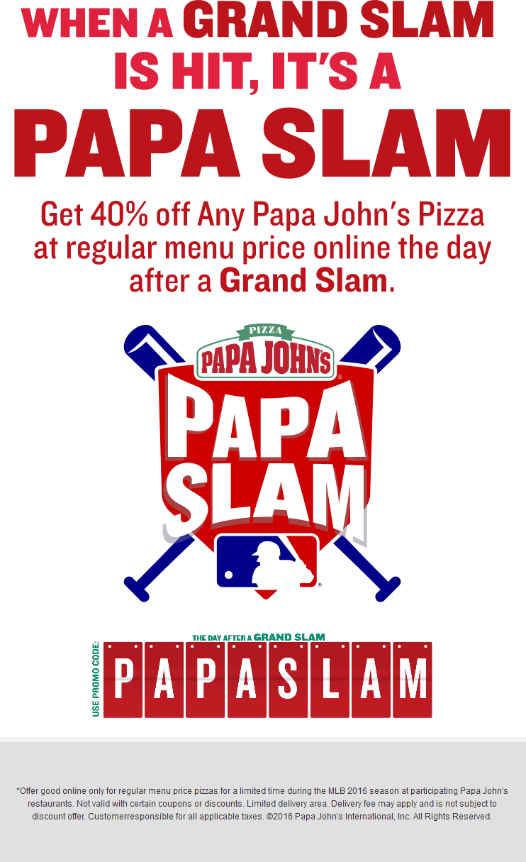 Papa Johns Coupon May 2017 40% off pizza today at Papa Johns via promo code PAPASLAM