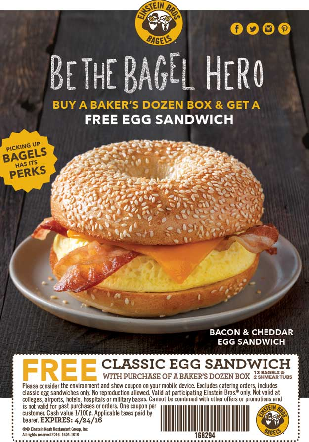 Einstein Bros Bagels Coupon April 2017 Free egg sandwich with your dozen bagels at Einstein Bros Bagels