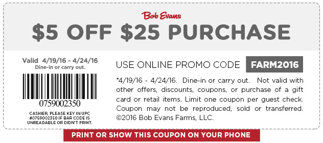 Bob Evans Coupon July 2017 $5 off $25 today at Bob Evans restaurants, or online via promo code FARM2016