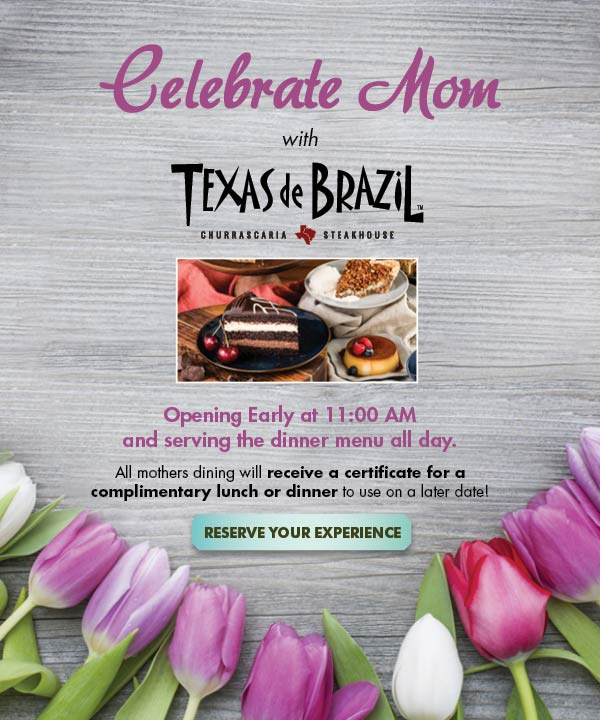 Texas de Brazil Coupon March 2017 Followup dinner free for Mom the 8th at Texas de Brazil steakhouse
