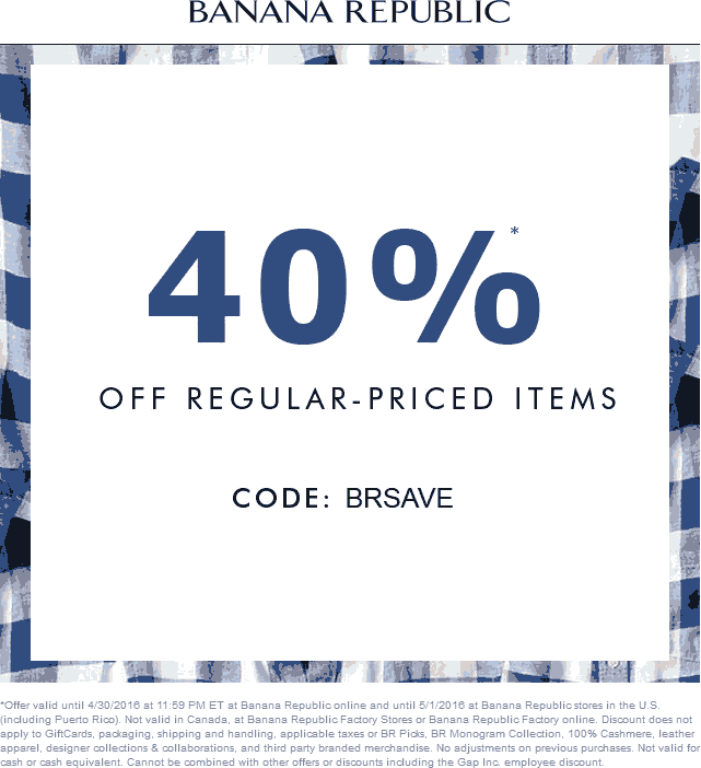 Banana Republic Coupon January 2017 40% off at Banana Republic, or online via promo code BRSAVE