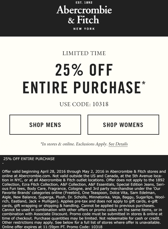 Abercrombie & Fitch Coupon March 2018 25% off at Abercrombie & Fitch, or online via promo code 10318