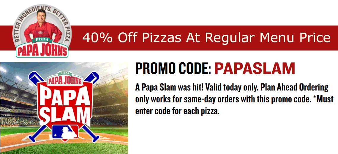 Papa Johns Coupon June 2018 40% off pizzas today at Papa Johns via promo code PAPASLAM