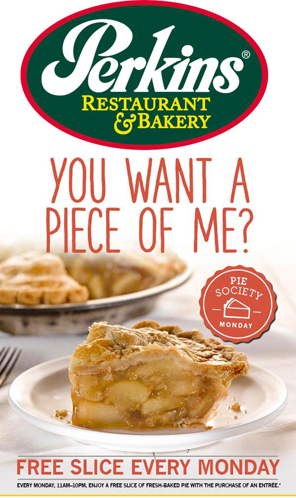 Perkins Coupon April 2017 Free slice of pie with your entree today at Perkins