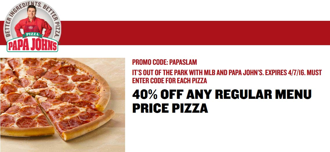 Papa Johns Coupon October 2018 40% off online at Papa Johns via promo code PAPASLAM
