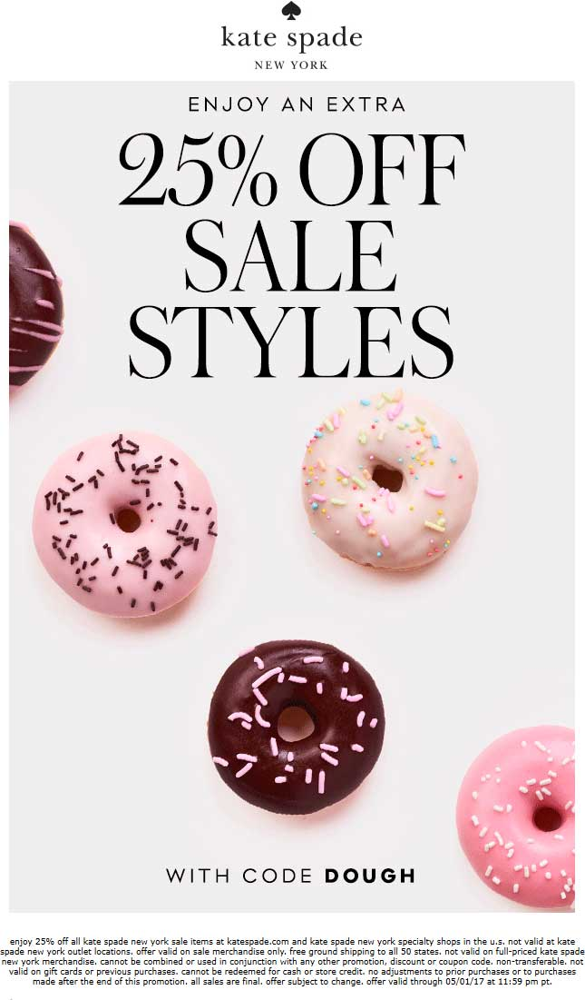 Kate Spade Coupon October 2018 Extra 25% off sale items at Kate Spade, or online via promo code DOUGH