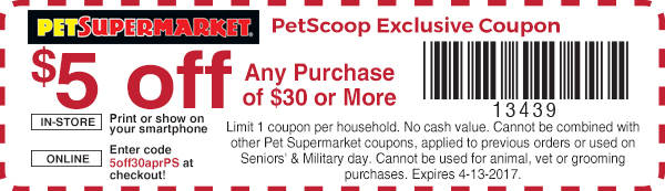 Pet Supermarket Coupon August 2018 $5 off $30 at Pet Supermarket, or online via promo code 5off30aprPS
