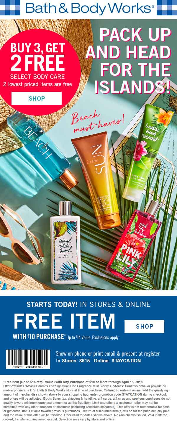 Bath&BodyWorks.com Promo Coupon $14 item free with $10 spent at Bath & Body Works, or online via promo code STAYCATION