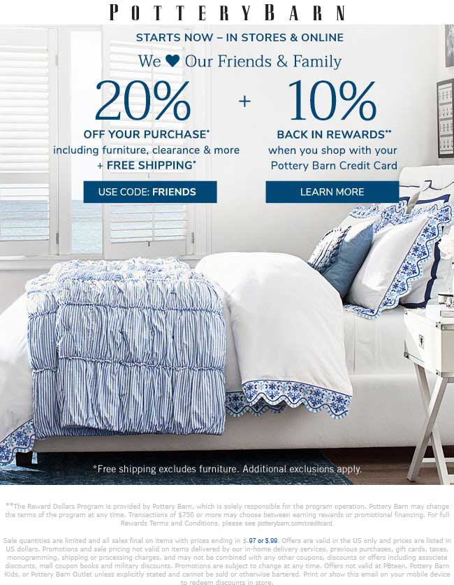 PotteryBarn.com Promo Coupon 20% off at Pottery Barn, or online via promo code FRIENDS