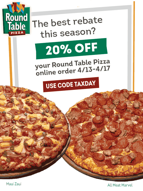 Round Table Coupon February 2019 20% off online at Round Table pizza via promo code TAXDAY