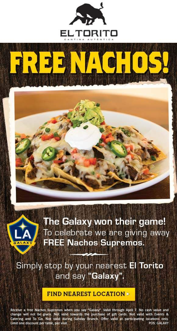 El Torito Coupon April 2019 Free nacho supreme at El Torito restaurants by mentioning phrase GALAXY