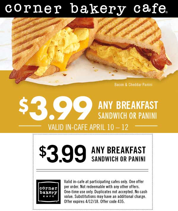 Corner Bakery Cafe Coupon August 2018 $4 breakfast sandwich or panini at Corner Bakery Cafe