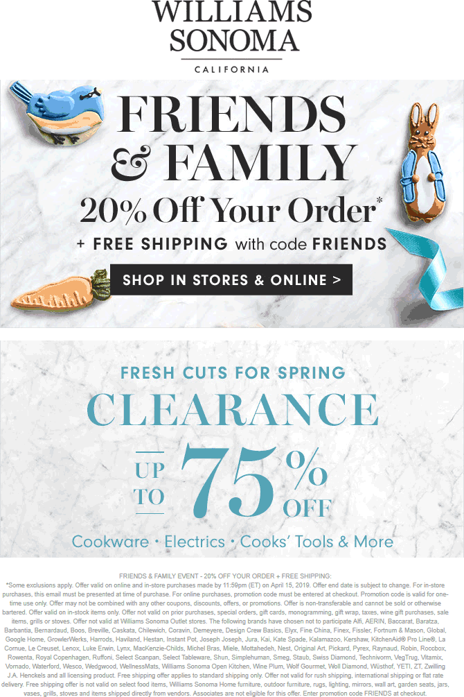 Williams Sonoma Coupon May 2019 20% off at Williams Sonoma, or online via promo code FRIENDS