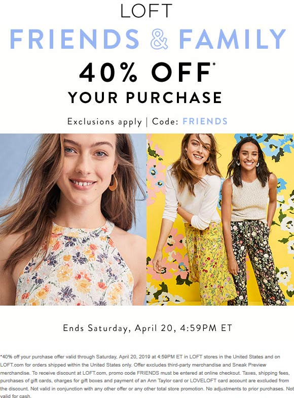 LOFT.com Promo Coupon 40% off at LOFT, or online via promo code FRIENDS