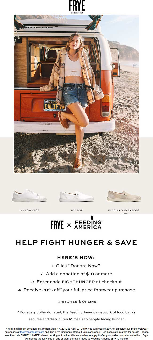 Frye Coupon September 2019 20% off with your $10 donation at Frye, or online via promo code FIGHTHUNGER