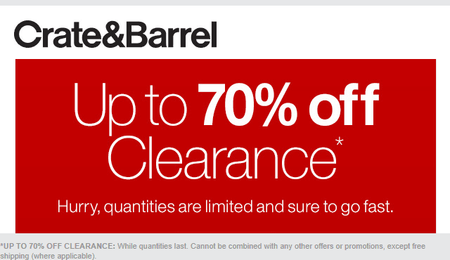 Crate & Barrel Coupon November 2019 Clearance is 70% off at Crate & Barrel