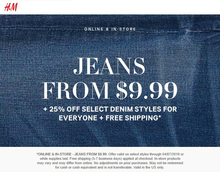 H&M Coupon July 2019 $10 jeans + 25% off today at H&M, ditto online