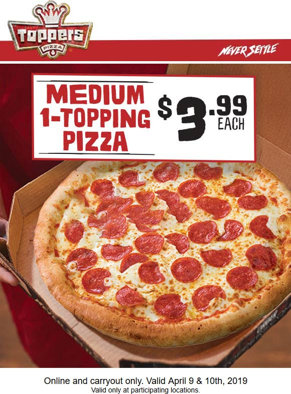Toppers Coupon August 2019 $4 medium 1-topping pizzas at Toppers