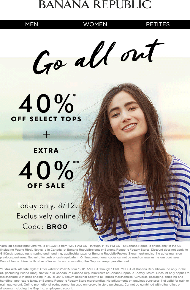 Banana Republic Coupon August 2017 Extra 40% off sale items today at Banana Republic, or online via promo code BRGO