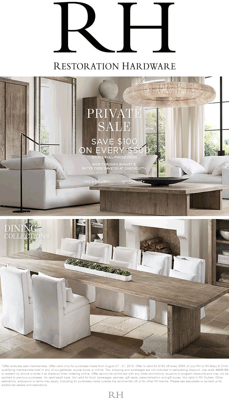 Restoration Hardware Coupon May 2018 $100 off every $500 at Restoration Hardware, or online via promo code SAVE100