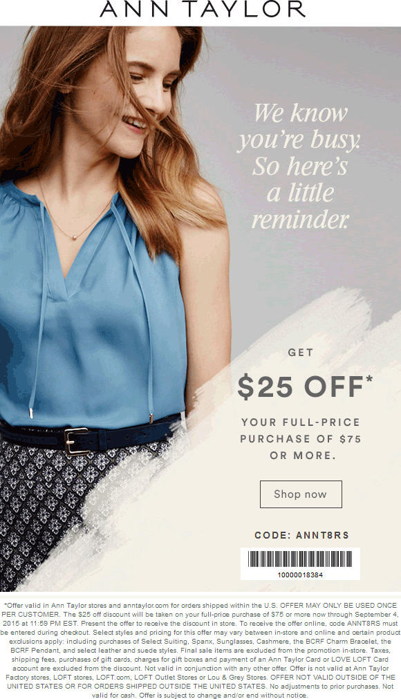 Ann Taylor Coupon June 2017 $25 off $75 at Ann Taylor, or online via promo code ANNT8RS