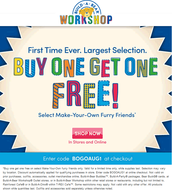 Build-A-Bear Coupon October 2016 Second furry friend free at Build-A-Bear workshops, or online via promo code BOGOAUG1