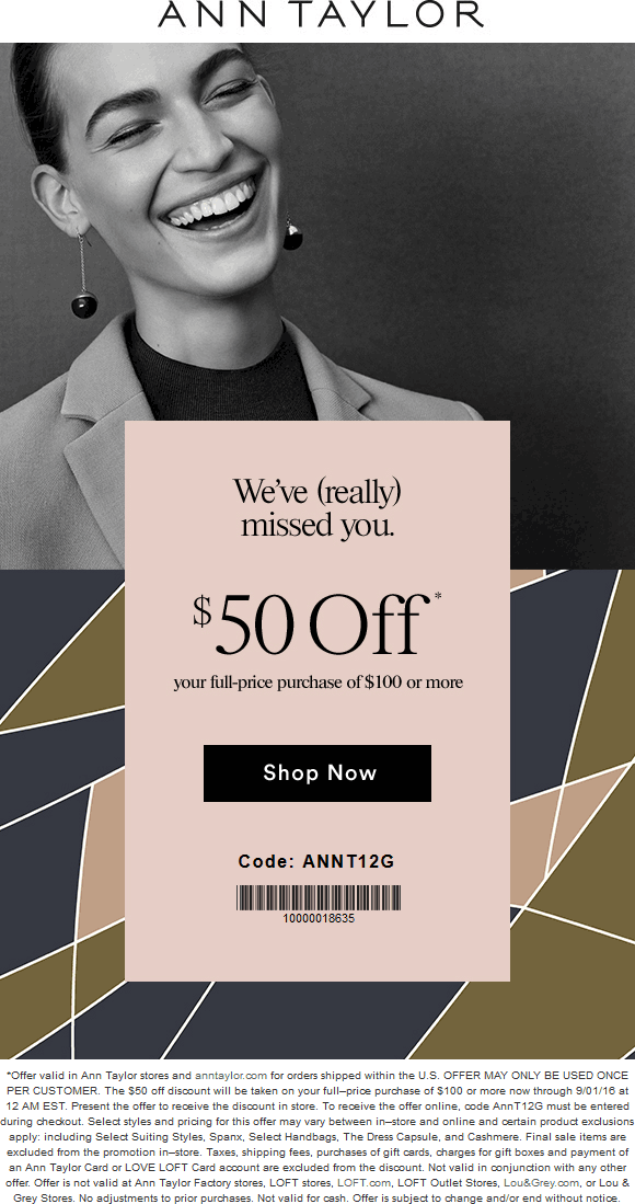 Ann Taylor Coupon September 2017 $50 off $100 at Ann Taylor, or online via promo code ANNT12G