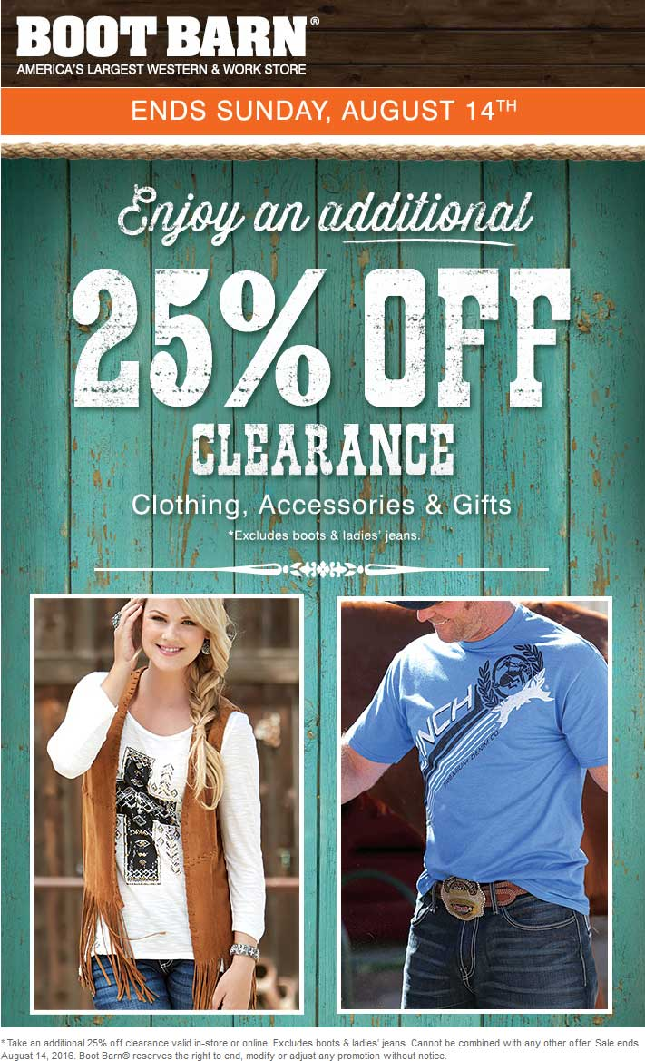 Boot Barn Coupon March 2017 Extra 25% off clearance at Boot Barn, ditto online