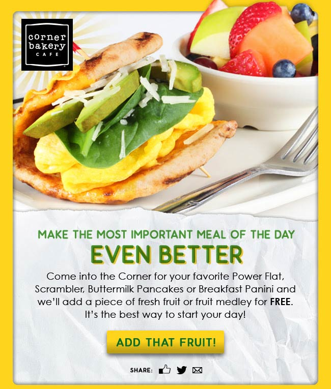 CornerBakeryCafe.com Promo Coupon Free fruit with your breakfast at Corner Bakery Cafe