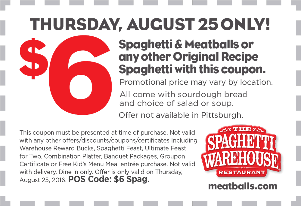 Spaghetti Warehouse Coupon July 2017 Bottomless spaghetti & meatballs + soup or salad + sourdough = $6 Thursday at Spaghetti Warehouse restaurants