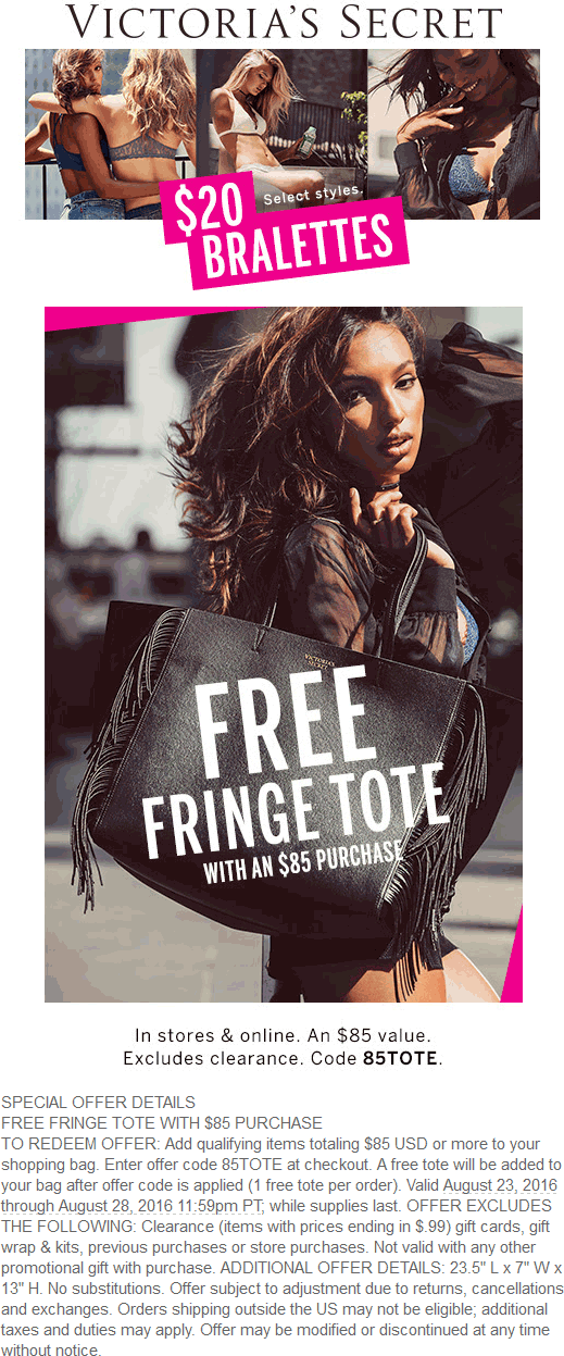 Victorias Secret Coupon May 2018 $85 fringe tote free with $85 spent at Victorias Secret, or online via promo code 85TOTE