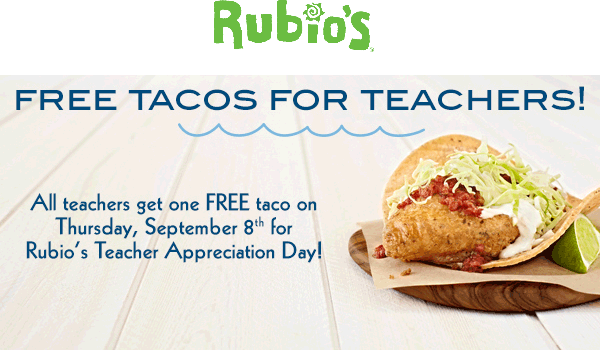 Rubios Coupon June 2017 Teachers enjoy a free taco the 8th at Rubios restaurants