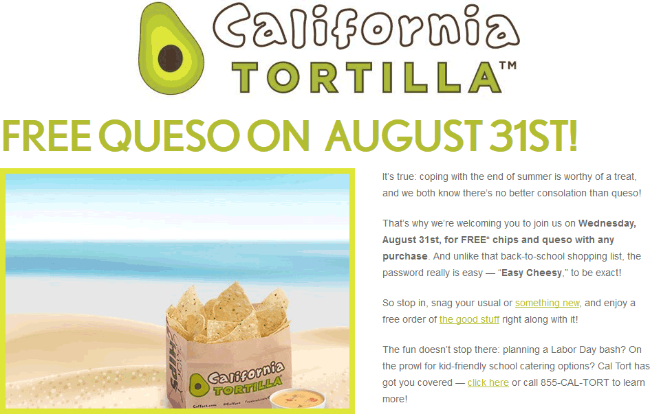 CaliforniaTortilla.com Promo Coupon Free queso today at California Tortilla restaurants