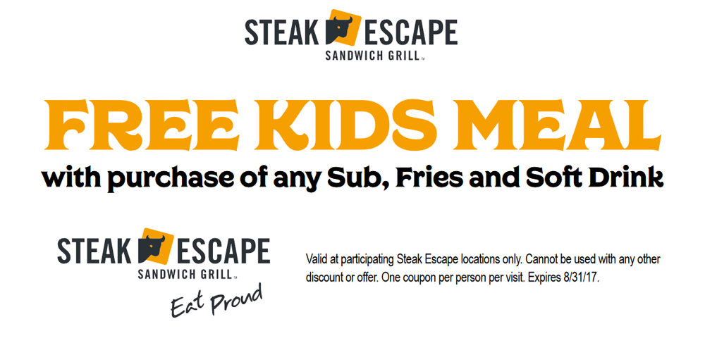 Steak Escape Coupon August 2018 Free kids meal with yours at Steak Escape