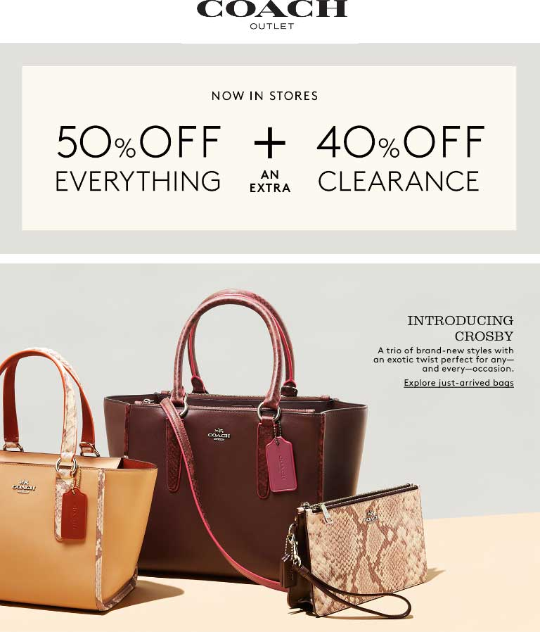 Coach Outlet Coupon August 2018 Extra 50% off everything at Coach Outlet