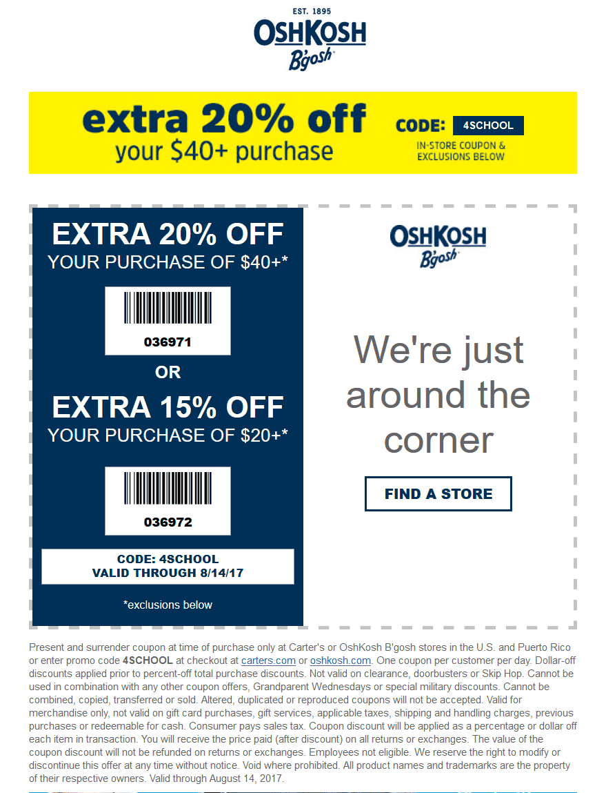 OshKosh Bgosh Coupon October 2017 15-20% off $20+ at OshKosh Bgosh, or online via promo code 4SCHOOL