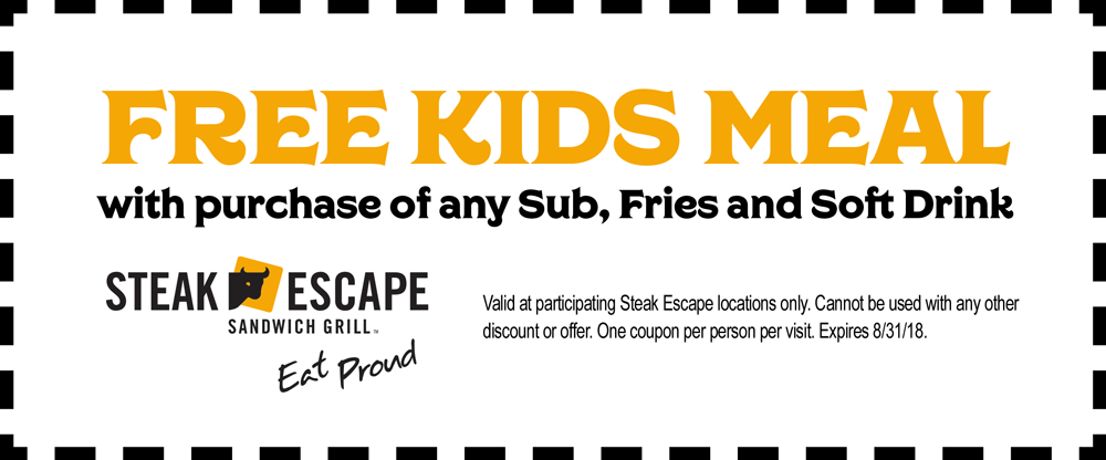 Steak Escape Coupon August 2019 Free kids meal with yours at Steak Escape