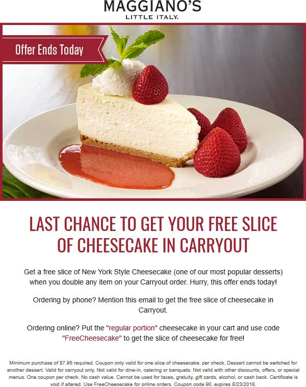 Maggianos Little Italy Coupon August 2019 Second slice of cheesecake free with your carryout today at Maggianos Little Italy via promo code FreeCheesecake
