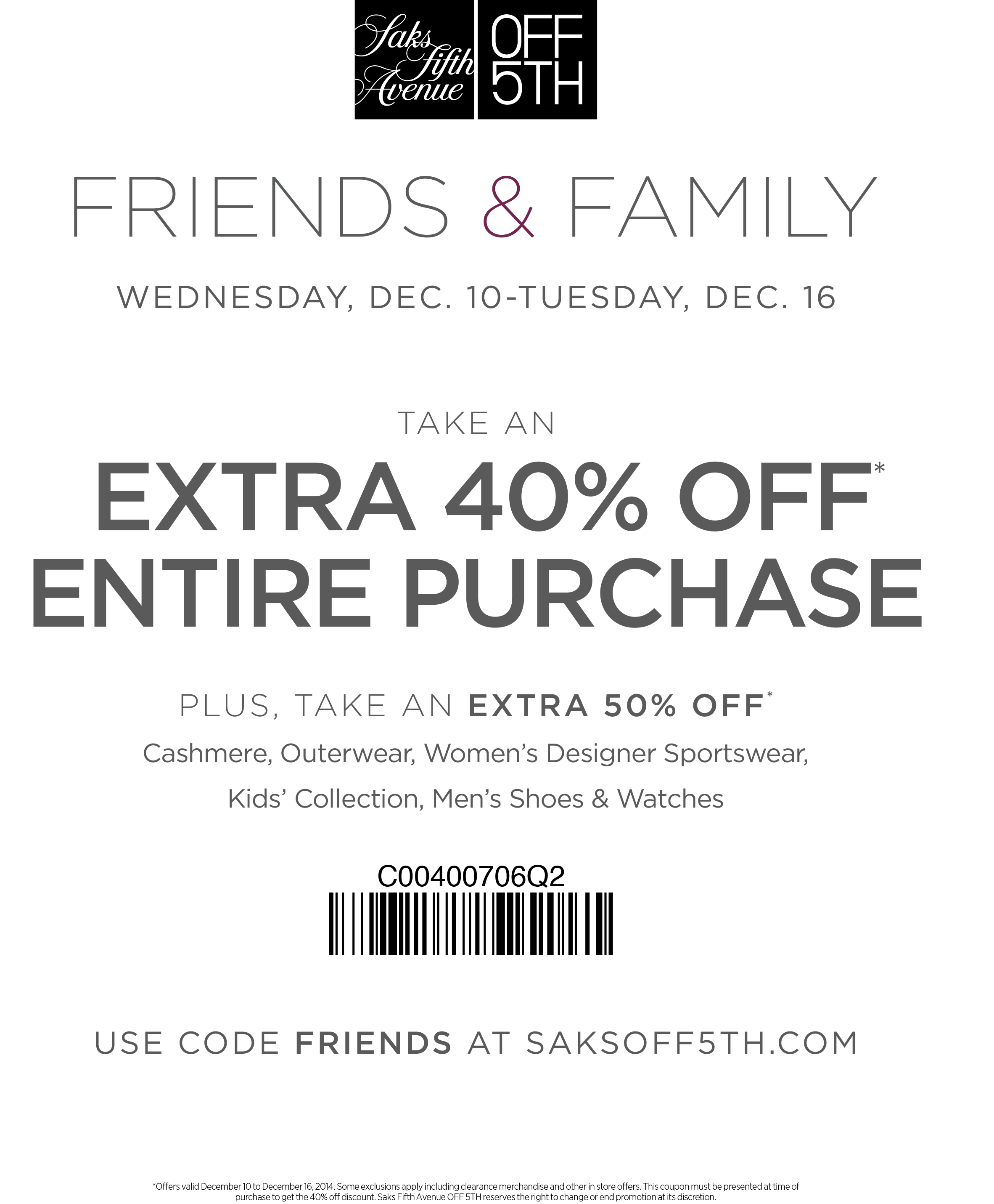 OFF 5TH Coupon December 2016 Extra 40% off everything at Saks OFF 5TH, or online via promo code FRIENDS