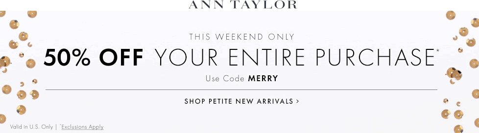 Ann Taylor Coupon December 2016 50% off at Ann Taylor, or online via promo code MERRY