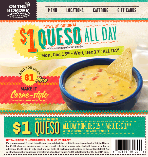 On The Border Coupon February 2017 Queso for a buck with your entree at On The Border Mexican grill