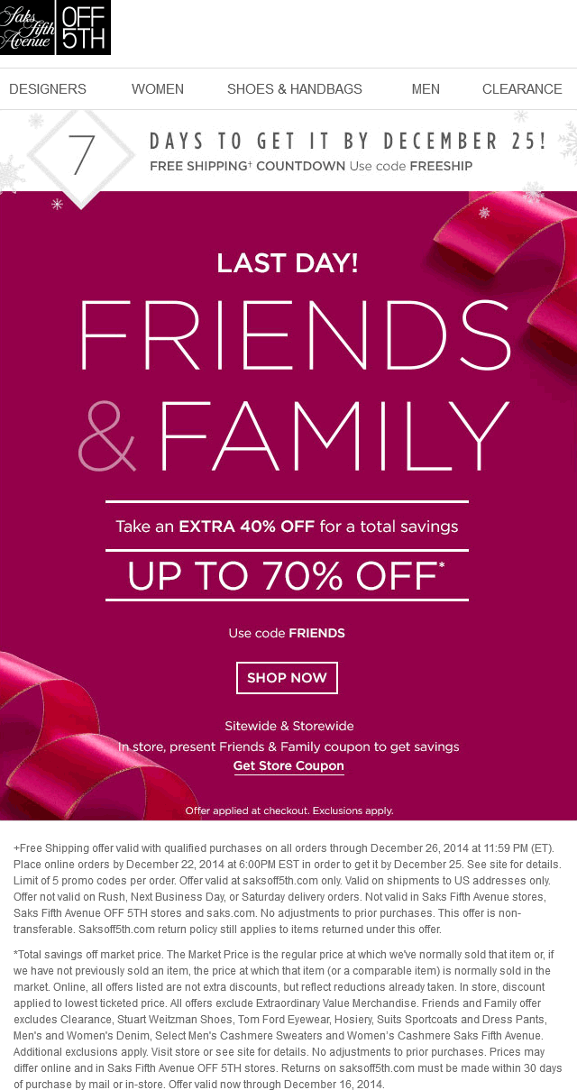 OFF 5TH Coupon July 2017 Extra 40% off today at Saks OFF 5TH, or online via promo code FRIENDS