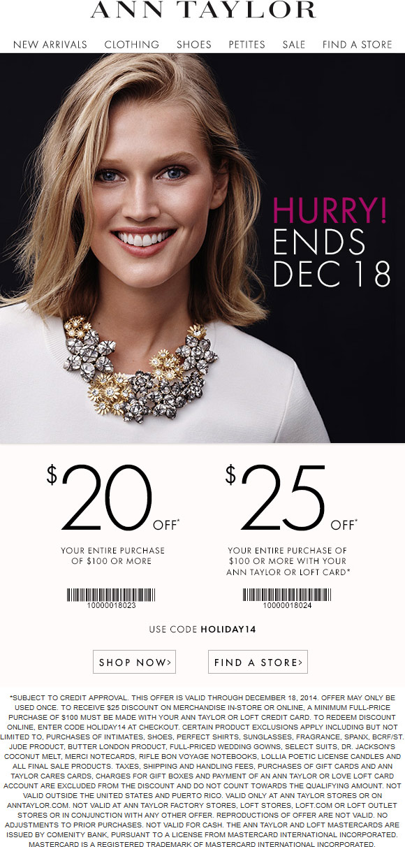 Ann Taylor Coupon May 2018 $20 off $100 & more today at Ann Taylor, or online via promo code HOLIDAY14