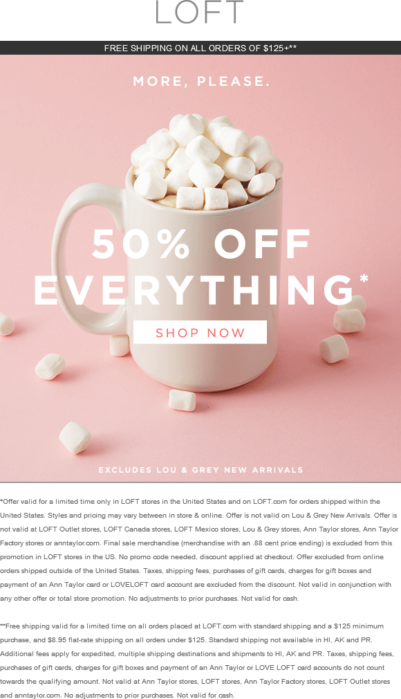 LOFT Coupon March 2017 Everything is 50% off at LOFT, ditto online